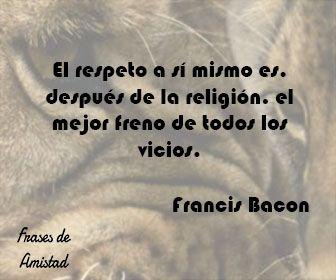 Frases de respeto de Francis Bacon