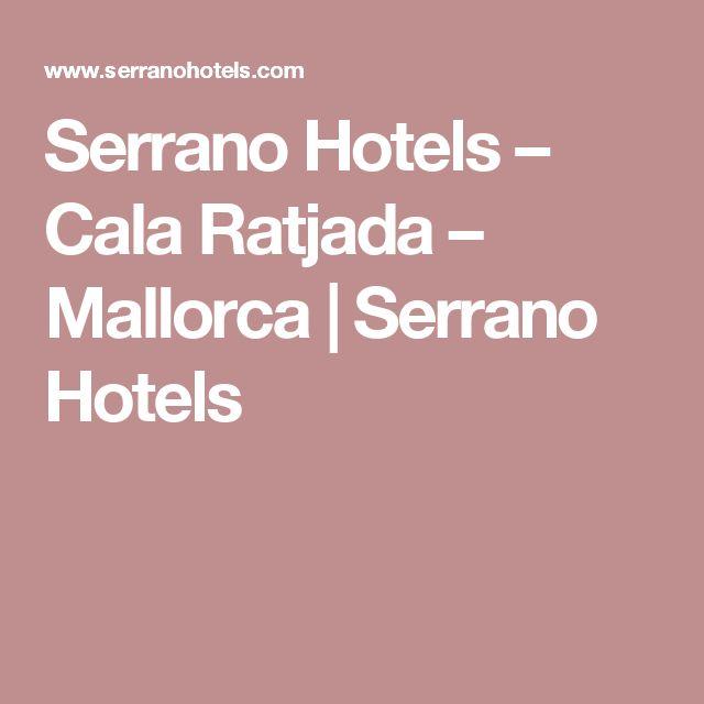 Serrano Hotels – Cala Ratjada – Mallorca | Serrano Hotels
