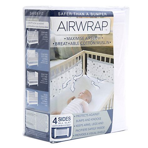 Everyone sells cot bumpers yet apparently they are evil (because baby could suffocate against them). We bought these which solve that problem, and solve the other problem of little legs sticking out of the cot.  Buy Airwrap Four-Sided Baby Cot Bumper, White Online at johnlewis.com