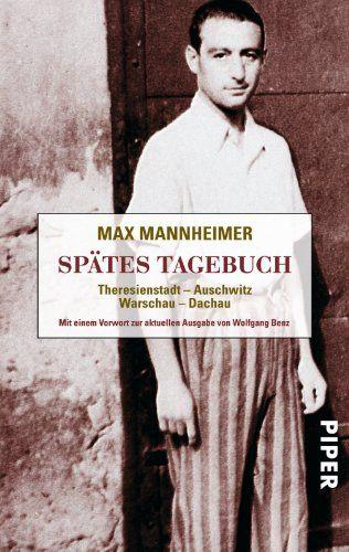 Spätes Tagebuch: Theresienstadt - Auschwitz - Warschau - Dachau von Max Mannheimer http://www.amazon.de/dp/3492263860/ref=cm_sw_r_pi_dp_xknmvb06QBAR6