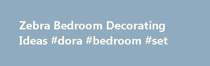 Zebra Bedroom Decorating Ideas #dora #bedroom #set http://bedrooms.remmont.com/zebra-bedroom-decorating-ideas-dora-bedroom-set-2/  #zebra bedroom # Zebra Bedroom Decorating Ideas Beautiful Zebra Bedroom Decorating Ideas – Pink And Zebra Bedroom Ideas Zebra Bedroom Decorating Ideas have a few pictures linked each other. Obtain [...]