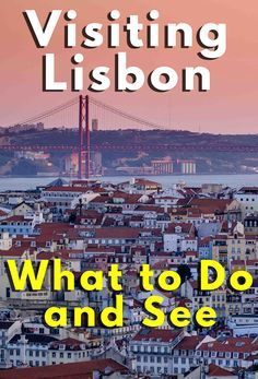 A guide on things to do and places to visit in Lisbon, Portugal.