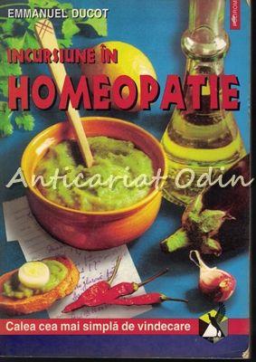 Incursiune In Homeopatie - Emmanuel Ducot