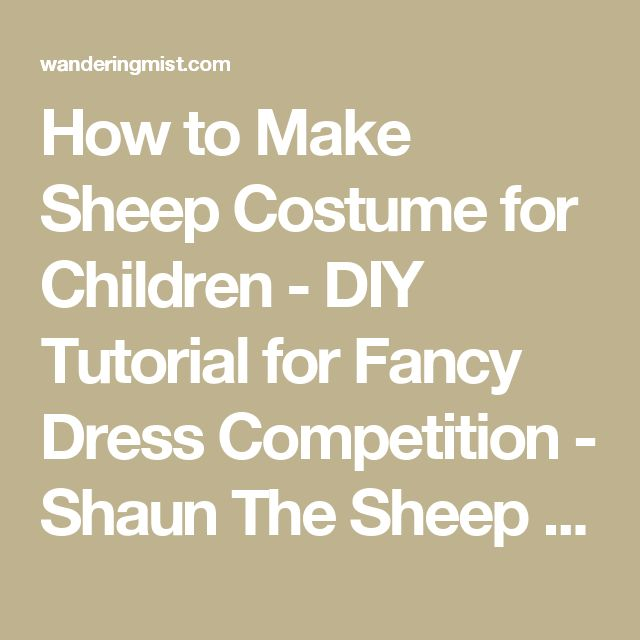 How to Make Sheep Costume for Children - DIY Tutorial for Fancy Dress Competition - Shaun The Sheep Costume for kids