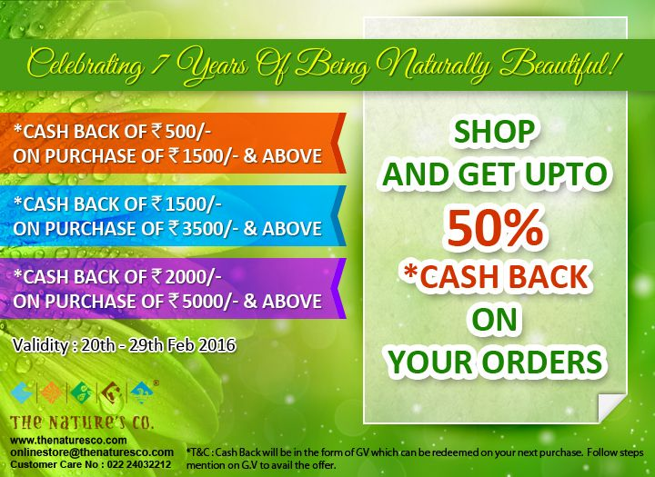 It's our #Anniversary today and we celebrating 7 years of being Naturally Beautiful with you!   #CashBack offer as never seen on our #EStore www.thenaturesco.com  Get Cash Back of Rs. 500/- on purchase of Rs. 1500/- Get Cash Back of Rs. 1500/- on purchase of Rs. 3500/- and  Get Cash Back of Rs. 2000/- on purchase of Rs. 5000/-  #7Heavenly years…#Upto50% #AnniversaryOffer