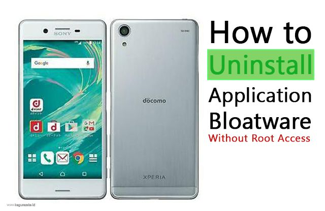 Cara Uninstall Aplikasi Bawaan Atau Bloatware Sony Xperia Docomo Au Dan Softbank Tanpa Root Sony Aplikasi Ponsel