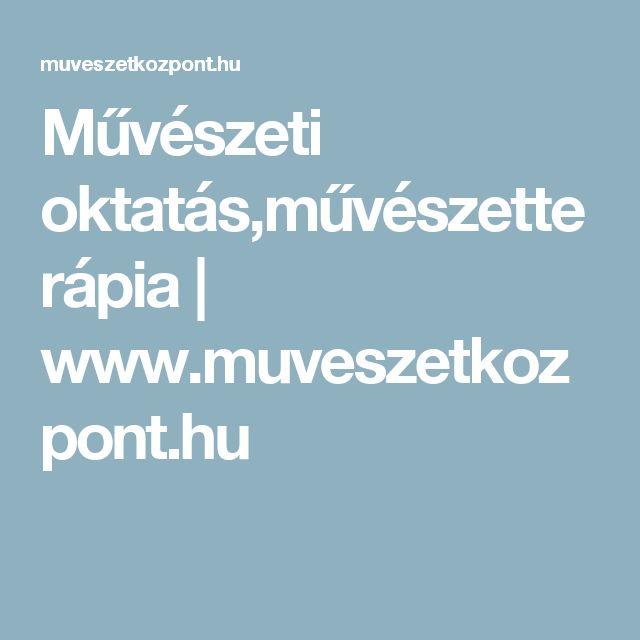 Művészeti oktatás,művészetterápia   www.muveszetkozpont.hu