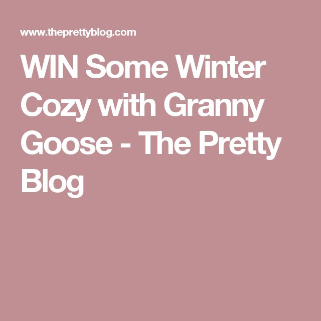 WIN Some Winter Cozy with Granny Goose - The Pretty Blog