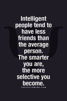 Hmmmm, I think I like this simply because I am so selective, but not sure everyone else is less intelligent for having more friends! I'll pin it anyways ☺️