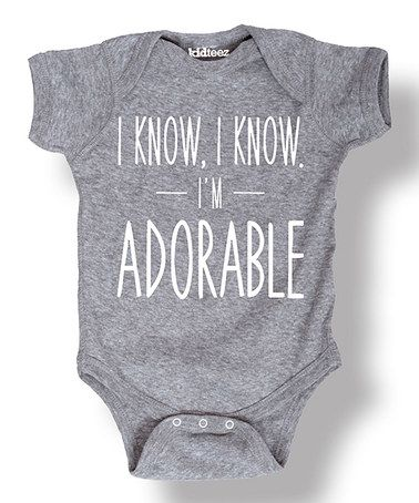 Look what I found on #zulily! Athletic Heather 'I Know I'm Adorable' Bodysuit - Infant #zulilyfinds