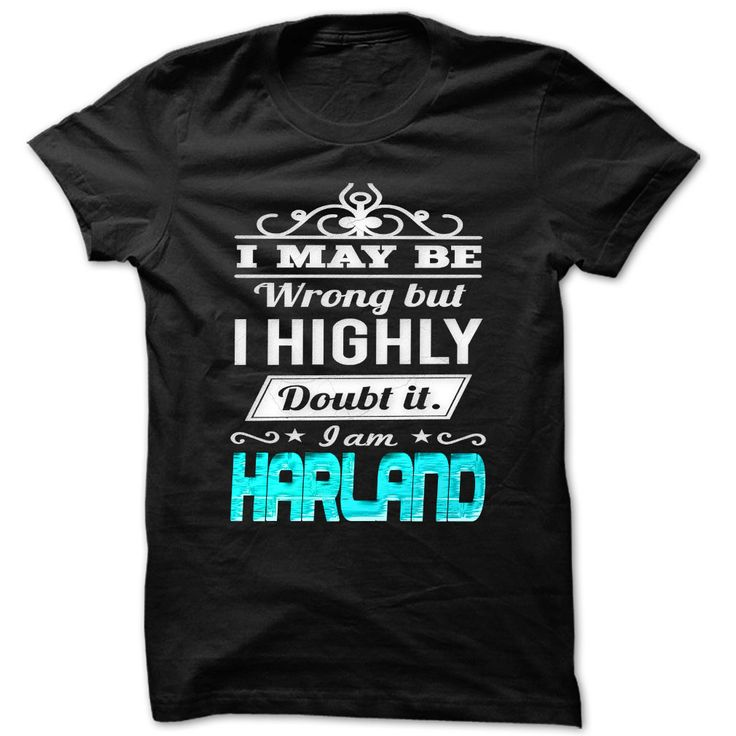 (Tshirt Nice Sell) I May Be Wrong But I Highly Doubt It Iam Harland Cool Name Shirt Discount 5% Hoodies, Tee Shirts