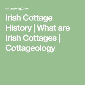 Irish Cottage History | What are Irish Cottages | Cottageology