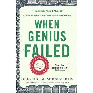 When Genius Failed: The Rise and Fall of Long-Term Capital Management Roger Lowenstein