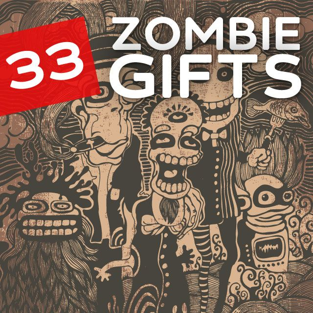 33 Zombie Gifts- for lovers of the undead.