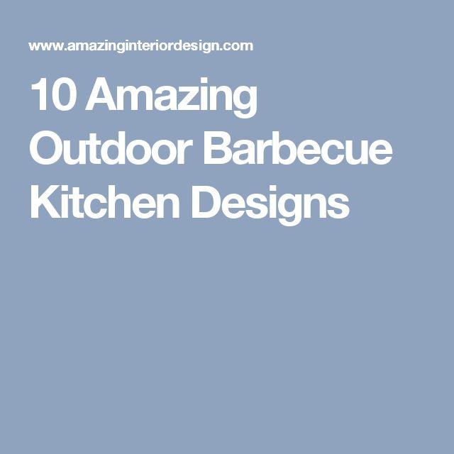 amusing outdoor kitchen designs | 10 Amazing Outdoor Barbecue Kitchen Designs | Kitchen ...