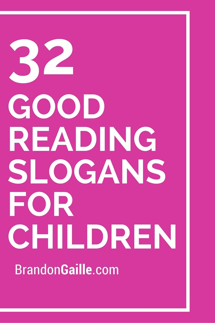 List Of 32 Good Reading Slogans For Children Discover Best Ideas About Children And Reading