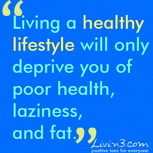 live for life fighting for poor health Research has shown that poor diet and not being active are 2 key factors that can  increase  get to and stay at a healthy weight throughout life.