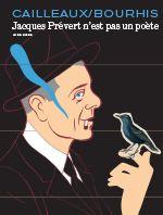 L'ouvrage d'Hervé Bourhis et Christian Cailleaux évoque la jeunesse de Jacques Prévert à l'occasion du quarantième anniversaire de sa mort. Extraits.