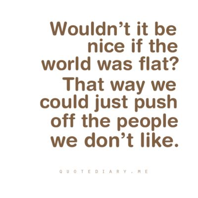 Love it!: Thoughts, Be Nice, Funny Humor, Funny Stuff, Bye Bye, Earth, Flats, Smile, True Stories