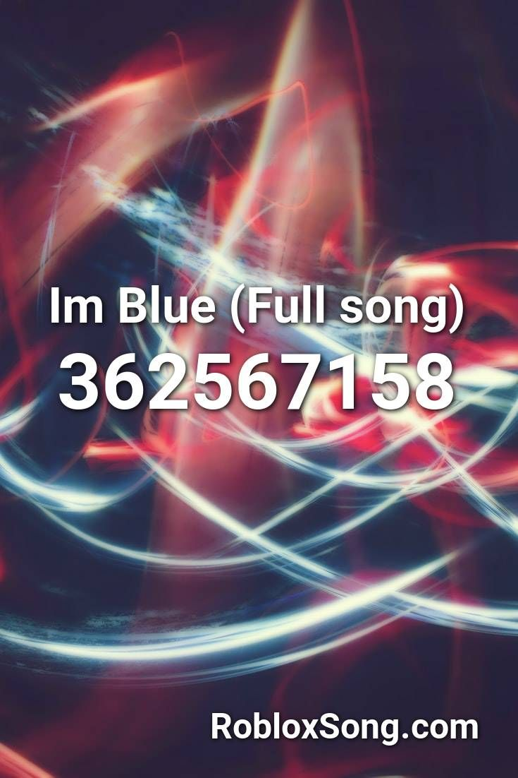 Im Blue Full Song Roblox Id Roblox Music Codes In 2020 Songs Roblox Im Blue