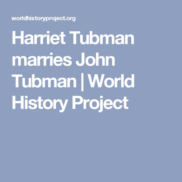 Harriet Tubman marries John Tubman | World History Project
