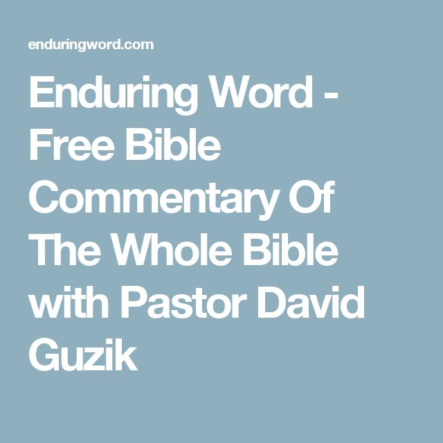 Enduring Word - Free Bible Commentary Of The Whole Bible with Pastor David Guzik