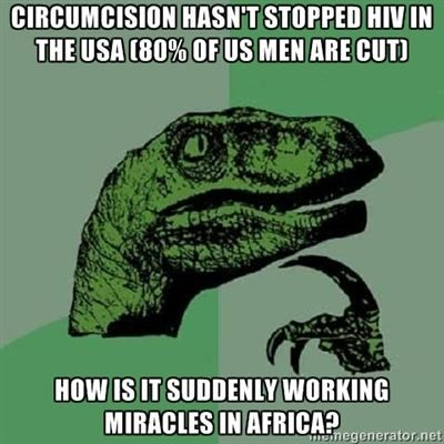 Circumcision has not stopped HIV in the US, How is it suddenly working miracles in Africa?
