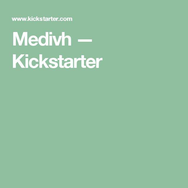 Medivh —  Kickstarter