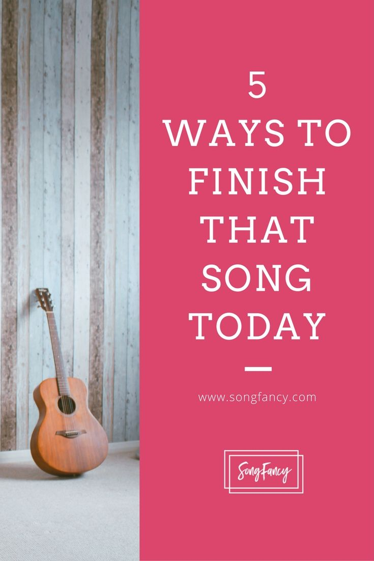 5 ways to finish that song today