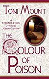 Free Kindle Book -   The Colour of Poison: A Sebastian Foxley Medieval Murder Mystery (Sebastian Foxley Medieval Mystery Series Book 1)