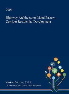 Highway Architecture: Island Eastern Corridor Residential Development