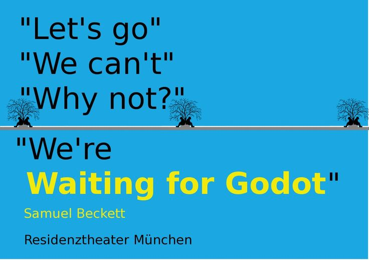 an analysis of the nothing to be done phrases in samuel becketts waiting for godot Waiting for godot by samuel beckett home / waiting for godot analysis or, as scholar david bradby says in his criticism of godot, less than nothing happens.