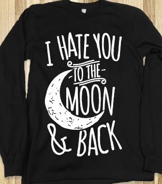 "Oh goodness I hate the saying ""I love you to the moon and back"" I NEED THIS"