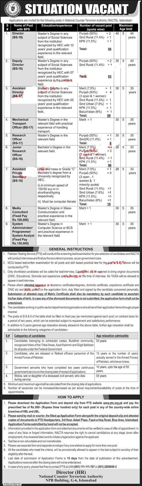 National Counter Terrorism Authority Jobs 2017 NACTA Islamabad Latest  National Counter Terrorism Authority (NACTA) Islamabad invites applications for various vacant posts through Pakistan testing Service (www.pts.org.pk).Advertised positions are Director Deputy Director Assistant Director Mechanical Transport Officer Research Officer Junior Research Officer Assistant Private Secretary Media Consultant System Administrator System Analyst. Latest Advertisement Pblished in Daily Jang Express…