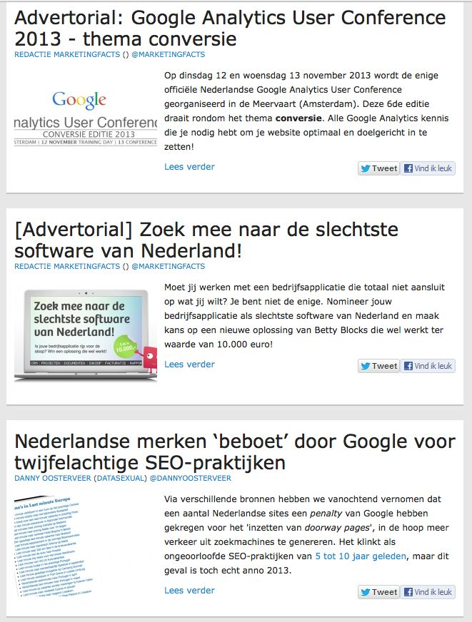 CONTENT = KING - hmmmm, the exciting line between Advertorial and Editorial ..... Sites affected a.o.: info.ziggo.nl, vakanties.dejongintra.nl, vliegtickets.klm.com, vliegtickets.transavia.com, info.t-mobile.nl, lastminutes.d-reizen.nl, datingsite.parship.nl, iphone.gsmweb.nl, support.t-mobile.nl, kapsels.flair.be, mode.libelle.be, thuis.libelle.be, beauty.libelle.be, vakantie.d-reizen.nl, vakantie.sunplugged.nl, advies.bever.nl, kaarten.greetz.nl, wintersport.summittravel.nl - some…