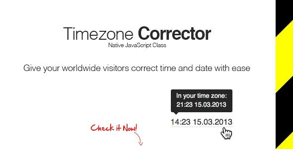 TimeZone Corrector   Created: 1July13 LastUpdate: 6July13 CompatibleBrowsers: IE6 #IE7 #IE8 #IE9 #IE10 #Firefox #Safari #Opera #Chrome HighResolution: Yes FilesIncluded: JavaScriptJS #PHP Tags: correction #corrector #date #geolocation #inmytime #time #timezone #worldclock #codecanyon