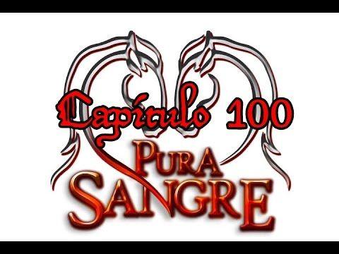 Pura Sangre Capítulo 100 LQ - YouTube