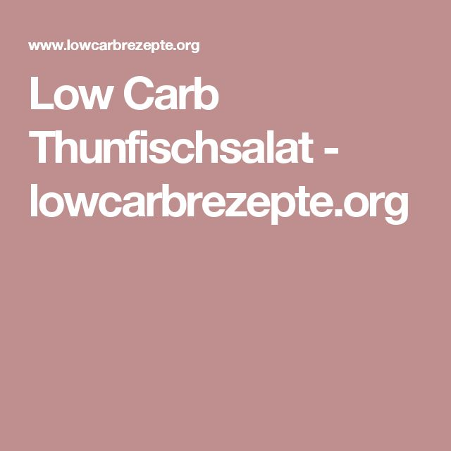 Low Carb Thunfischsalat - lowcarbrezepte.org