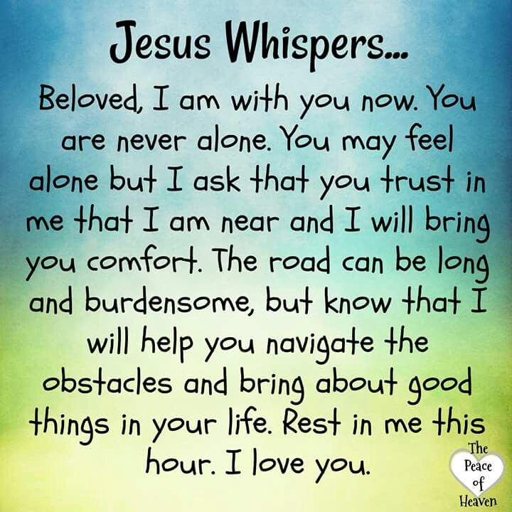 JESUS WHISPERS TRUST IN ME. I LOVE YOU