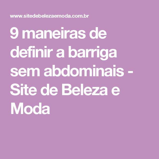 9 maneiras de definir a barriga sem abdominais - Site de Beleza e Moda