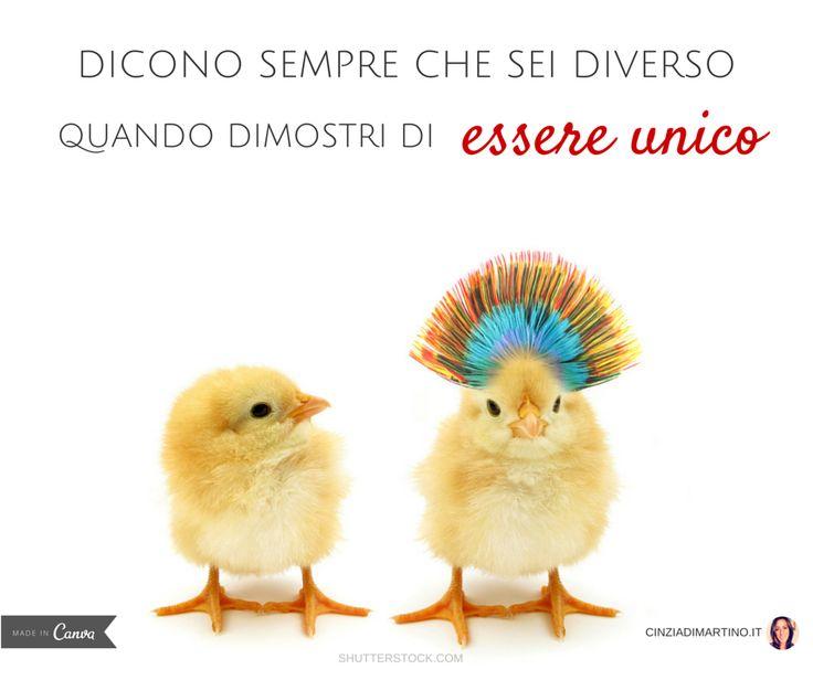 Dicono sempre che sei diverso quando dimostri di essere unico. #Buongiorno #Quotes