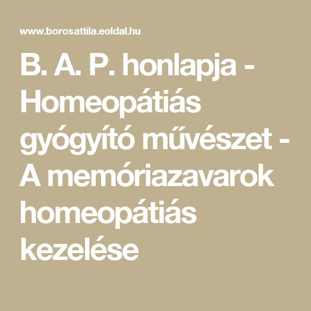 B. A. P. honlapja - Homeopátiás gyógyító művészet - A memóriazavarok homeopátiás kezelése