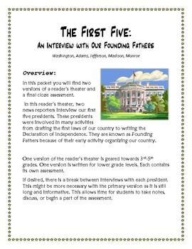 This reader's theater contains an interview with the first five presidents. It has many important facts about each president that many students do not know. It's a fun way to get to know our Founding Fathers and practice reading in front of an audience.This pack contains: - a version of the script written for upper elementary.- a version written for lower elementary.- a cloze assessment for each level.