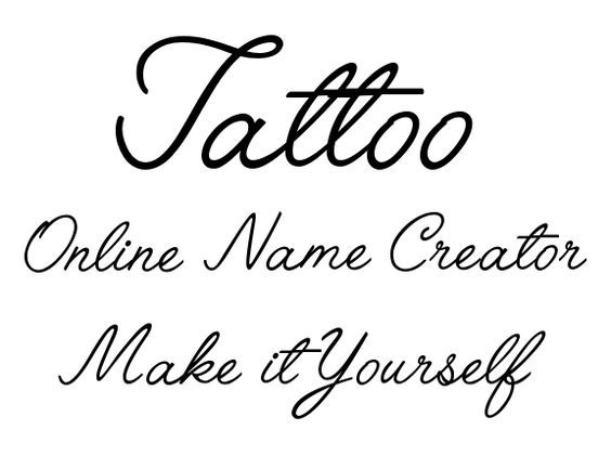 Easy Online Tattoo Name Creator. On this page you have an Online Tattoo Name Creator, where you can easily create your own Tattoo designs. Make it Yourself.