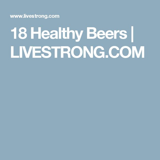 18 Healthy Beers   LIVESTRONG.COM