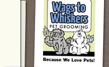 Wags to Whiskers Pet Grooming in Long Beach - Because we love pets!