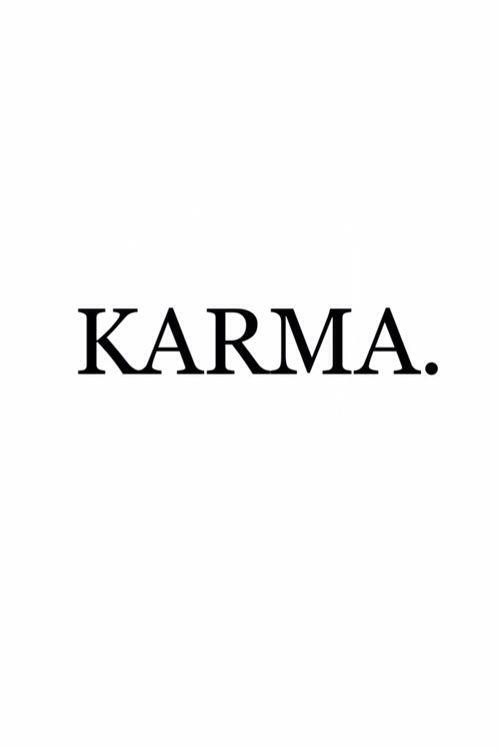 Call Me Karma And Is A Bitch