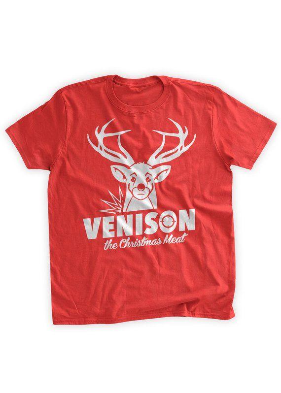 49e70577f Venison The Christmas Meat T-Shirt Christmas Shirt Funny Christmas Party T-Shirt  Hunting Gifts for Hunters Family Mens Ladies Womens Tshirt