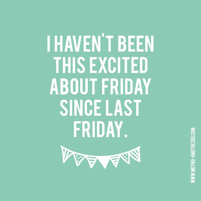 Happy to survive the week every time! #friday #weekend #rest #fun #parents #love #party #excitement