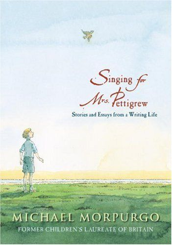 Singing for Mrs. Pettigrew: Stories and Essays from a Writing Life by Michael Morpurgo. $14.81. 272 pages. Reading level: Ages 10 and up. Author: Michael Morpurgo. Publisher: Candlewick; 1 edition (October 27, 2009). Save 22%!